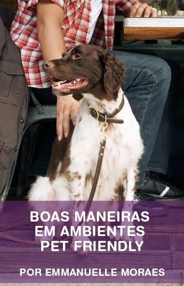 Boas maneiras em ambientes Pet Friendly por Emmanuelle Moraes