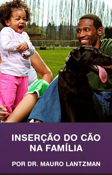 A inserção do animal doméstico na família por Dr. Mauro Lantzman