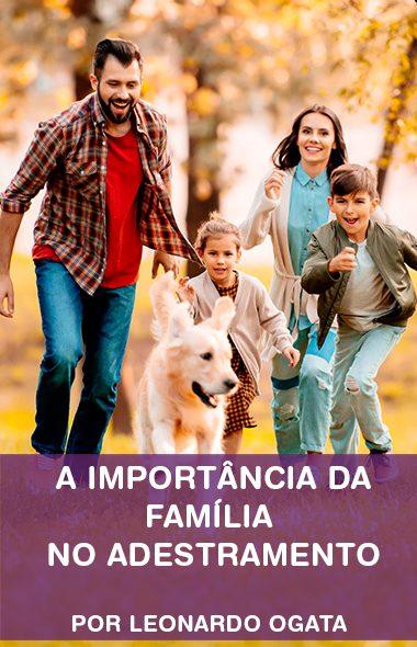 A importância da família no adestramento