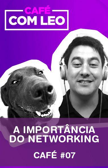 Café com Leo #07 - A importância do Networking para profissionais da área Pet