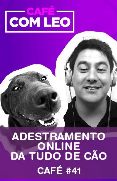 Café com Leo #41 - Como Funciona o Adestramento Online da Tudo de Cão