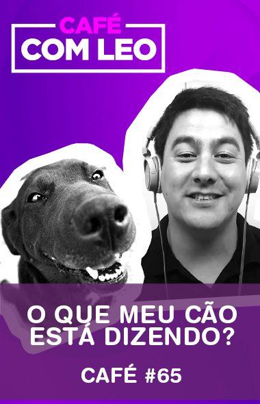 Café com Leo #65 - Você entende o que seu cão está dizendo? Linguagem corporal dos cães